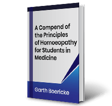 A Compend of the Principles of Homoeopathy for Students in Medicine by Garth Boericke