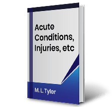 Acute Conditions, Injuries, etc by M.L. Tyler