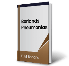 Borlands Pneumonias by D.M. Borland