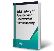 Brief history of Founder and Discovery of Homoeopathy by Foster Book