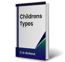 Childrens Types by D. M. Borland. Book