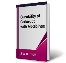 Curability of Cataract with Medicines by J.C. Burnett