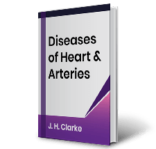 Diseases of Heart and Arteries by J.H. Clarke