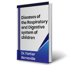 Diseases of the Respiratory and Digestive system of children by Dr.Fortier Bernoville