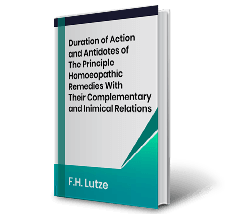 Duration of Action and Antidotes of The Principle Homoeopathic Remedies With Their Complementary and Inimical Relations by F.H. Lutze Book