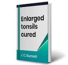 Enlarged tonsils cured by J.C.Burnett