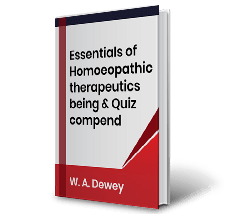 Essentials of Homoeopathic therapeutics being & Quiz compend by W.A.Dewey