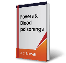 Fevers and Blood poisonings by J.C. Burnett