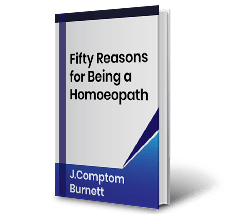Fifty Reasons for Being a Homoeopath by J.Comptom Burnett Book