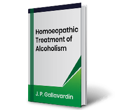 Homoeopathic Treatment of Alcoholism by J.P. Gallavardin