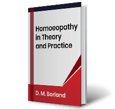 Homoeopathy in Theory and Practice by D.M. Borland Book