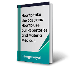 How to take the case and How to use our Repertories and Materia Medicas by George Royal Book