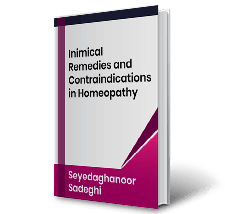 Inimical Remedies and Contraindications in Homeopathy by Seyedaghanoor Sadeghi Book