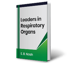 Leaders in Respiratory Organs by E.B. Nash