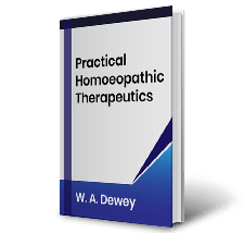 Practical Homoeopathic Therapeutics by W.A. Dewey
