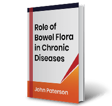 Role of Bowel Flora in Chronic Diseases by John Paterson Book