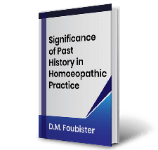 Significance of Past History in Homoeopathic Practice by D.M. Foubister Book