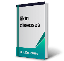 Skin diseases by M.E.Douglass