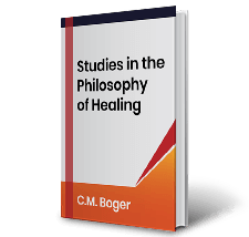 Studies in the Philosophy of Healing by C.M. Boger Book