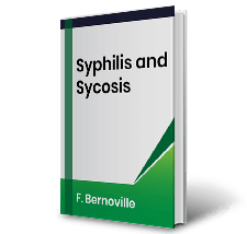 Syphilis and Sycosis by F. Bernoville