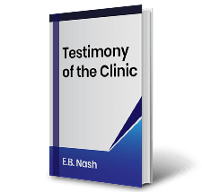 Testimony of the Clinic by E.B. Nash Book