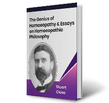 The Genius of Homoeopathy and Essays on Homoeopathic Philosophy by Stuart Close Book