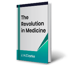 The Revolution in Medicine by J.H.Clarke Book