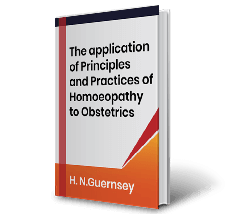 The application of Principles and Practices of Homoeopathy to Obstetrics by H.N.Guernsey