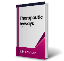 Therapeutic byways by E.P. Anshutz