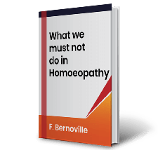 What we must not do in Homoeopathy by F. Bernoville Book